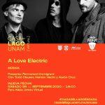 SEP 26 2020 A LOVE ELECTRIC EN CASA DEL LAGO