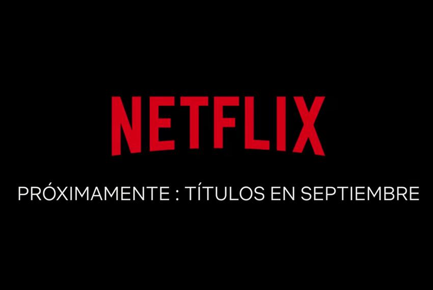 Las novedades de Netflix en septiembre